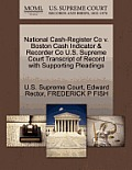 National Cash-Register Co V. Boston Cash Indicator & Recorder Co U.S. Supreme Court Transcript of Record with Supporting Pleadings