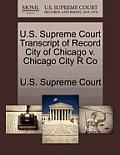 U.S. Supreme Court Transcript of Record City of Chicago V. Chicago City R Co