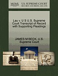 Lau V. U S U.S. Supreme Court Transcript of Record with Supporting Pleadings