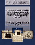 District of Columbia, Petitioner, V. Frank Gladson Leys. U.S. Supreme Court Transcript of Record with Supporting Pleadings