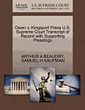 Owen V. Kingsport Press U.S. Supreme Court Transcript of Record with Supporting Pleadings