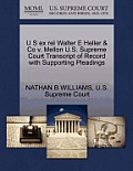 U S Ex Rel Walter E Heller & Co V. Mellon U.S. Supreme Court Transcript of Record with Supporting Pleadings