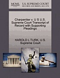 Charpentier V. U S U.S. Supreme Court Transcript of Record with Supporting Pleadings