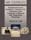 Excess Ins Co of America V. Connor U.S. Supreme Court Transcript of Record with Supporting Pleadings