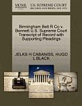 Birmingham Belt R Co V. Bennett U.S. Supreme Court Transcript of Record with Supporting Pleadings