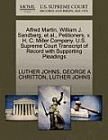 Alfred Martin, William J. Sandberg, Et Al., Petitioners, V. H. C. Miller Company. U.S. Supreme Court Transcript of Record with Supporting Pleadings