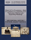 Wilson & Co of Louisiana V. State of Louisiana U.S. Supreme Court Transcript of Record with Supporting Pleadings