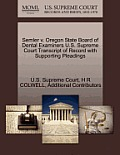 Semler V. Oregon State Board of Dental Examiners U.S. Supreme Court Transcript of Record with Supporting Pleadings