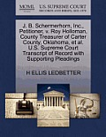 J. B. Schermerhorn, Inc., Petitioner, V. Roy Holloman, County Treasurer of Carter County, Oklahoma, Et Al. U.S. Supreme Court Transcript of Record wit