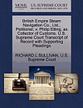 British Empire Steam Navigation Co., Ltd., Petitioner, V. Philip Elting, as Collector of Customs. U.S. Supreme Court Transcript of Record with Support