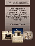 Great Republic Life Insurance Company, Petitioner, V. H. A. Gross, Otto Lange, et al. U.S. Supreme Court Transcript of Record with Supporting Pleading