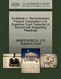 Endelman V. Reconstruction Finance Corporation U.S. Supreme Court Transcript of Record with Supporting Pleadings