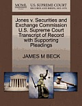Jones V. Securities and Exchange Commission U.S. Supreme Court Transcript of Record with Supporting Pleadings
