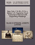 New York, C & St L R Co V. Maher U.S. Supreme Court Transcript of Record with Supporting Pleadings