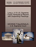 Long V. U S U.S. Supreme Court Transcript of Record with Supporting Pleadings