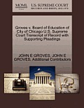 Groves V. Board of Education of City of Chicago U.S. Supreme Court Transcript of Record with Supporting Pleadings