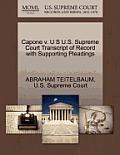 Capone V. U S U.S. Supreme Court Transcript of Record with Supporting Pleadings