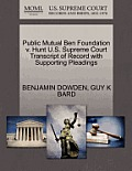 Public Mutual Ben Foundation V. Hunt U.S. Supreme Court Transcript of Record with Supporting Pleadings