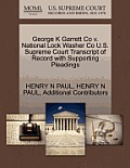George K Garrett Co V. National Lock Washer Co U.S. Supreme Court Transcript of Record with Supporting Pleadings