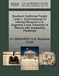 Southern California Freight Lines V. Commissioner of Internal Revenue U.S. Supreme Court Transcript of Record with Supporting Pleadings