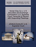 Verser-Clay Co V. U S Securities and Exchange Commission U.S. Supreme Court Transcript of Record with Supporting Pleadings