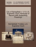 City of Springfield V. U S U.S. Supreme Court Transcript of Record with Supporting Pleadings