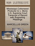Mississippi Cottonseed Products Co V. Stone U.S. Supreme Court Transcript of Record with Supporting Pleadings