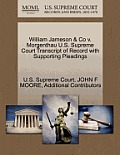 William Jameson & Co V. Morgenthau U.S. Supreme Court Transcript of Record with Supporting Pleadings