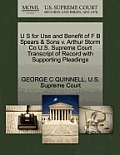 U S for Use and Benefit of F B Spears & Sons V. Arthur Storm Co U.S. Supreme Court Transcript of Record with Supporting Pleadings