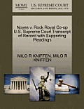 Noyes V. Rock Royal Co-Op U.S. Supreme Court Transcript of Record with Supporting Pleadings