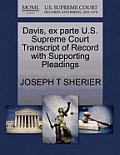 Davis, Ex Parte U.S. Supreme Court Transcript of Record with Supporting Pleadings