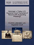 Heininger V. Farley U.S. Supreme Court Transcript of Record with Supporting Pleadings