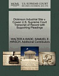 Dickinson Industrial Site V. Cowan U.S. Supreme Court Transcript of Record with Supporting Pleadings