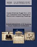 Cuban-American Sugar Co V. U S U.S. Supreme Court Transcript of Record with Supporting Pleadings