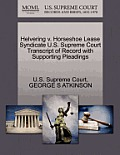 Helvering V. Horseshoe Lease Syndicate U.S. Supreme Court Transcript of Record with Supporting Pleadings