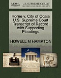 Horne V. City of Ocala U.S. Supreme Court Transcript of Record with Supporting Pleadings