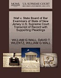 Wall V. State Board of Bar Examiners of State of New Jersey U.S. Supreme Court Transcript of Record with Supporting Pleadings
