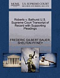 Roberts V. Bathurst U.S. Supreme Court Transcript of Record with Supporting Pleadings