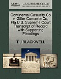 Continental Casualty Co V. Giller Concrete Co, Fla U.S. Supreme Court Transcript of Record with Supporting Pleadings