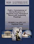 Pettit V. Commissioner of Internal Revenue U.S. Supreme Court Transcript of Record with Supporting Pleadings