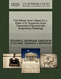 Fort Street Union Depot Co V. Hillen U.S. Supreme Court Transcript of Record with Supporting Pleadings