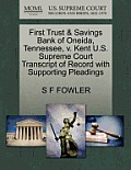First Trust & Savings Bank of Oneida, Tennessee, V. Kent U.S. Supreme Court Transcript of Record with Supporting Pleadings