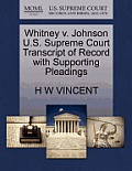 Whitney V. Johnson U.S. Supreme Court Transcript of Record with Supporting Pleadings
