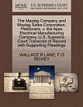 The Maytag Company and Maytag Sales Corporation, Petitioners, V. the Apex Electrical Manufacturing Company. U.S. Supreme Court Transcript of Record wi
