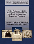 A. B., Petitioner, V. C. D. (Case) U.S. Supreme Court Transcript of Record with Supporting Pleadings
