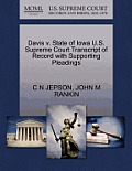 Davis V. State of Iowa U.S. Supreme Court Transcript of Record with Supporting Pleadings