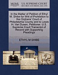 In the Matter of Petition of Ethyl M. Shibe for Writ of Prohibition to the Orphans' Court of Philadelphia County and to Lewis H. Van Dusen, Petitioner