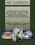Midland Cooperative Wholesale, Inc., Petitioner, V. Harold L. Ickes, Secretary of the Interior, et al. U.S. Supreme Court Transcript of Record with Su