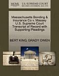 Massachusetts Bonding & Insurance Co V. Massey U.S. Supreme Court Transcript of Record with Supporting Pleadings