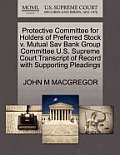 Protective Committee for Holders of Preferred Stock V. Mutual Sav Bank Group Committee U.S. Supreme Court Transcript of Record with Supporting Pleadin